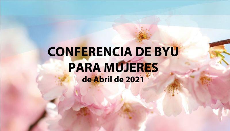 Conferencia de BYU para mujeres 2021